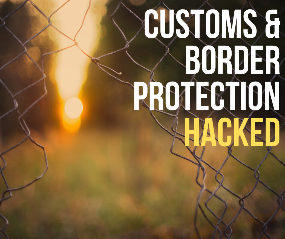 Customs & border protection hacked
