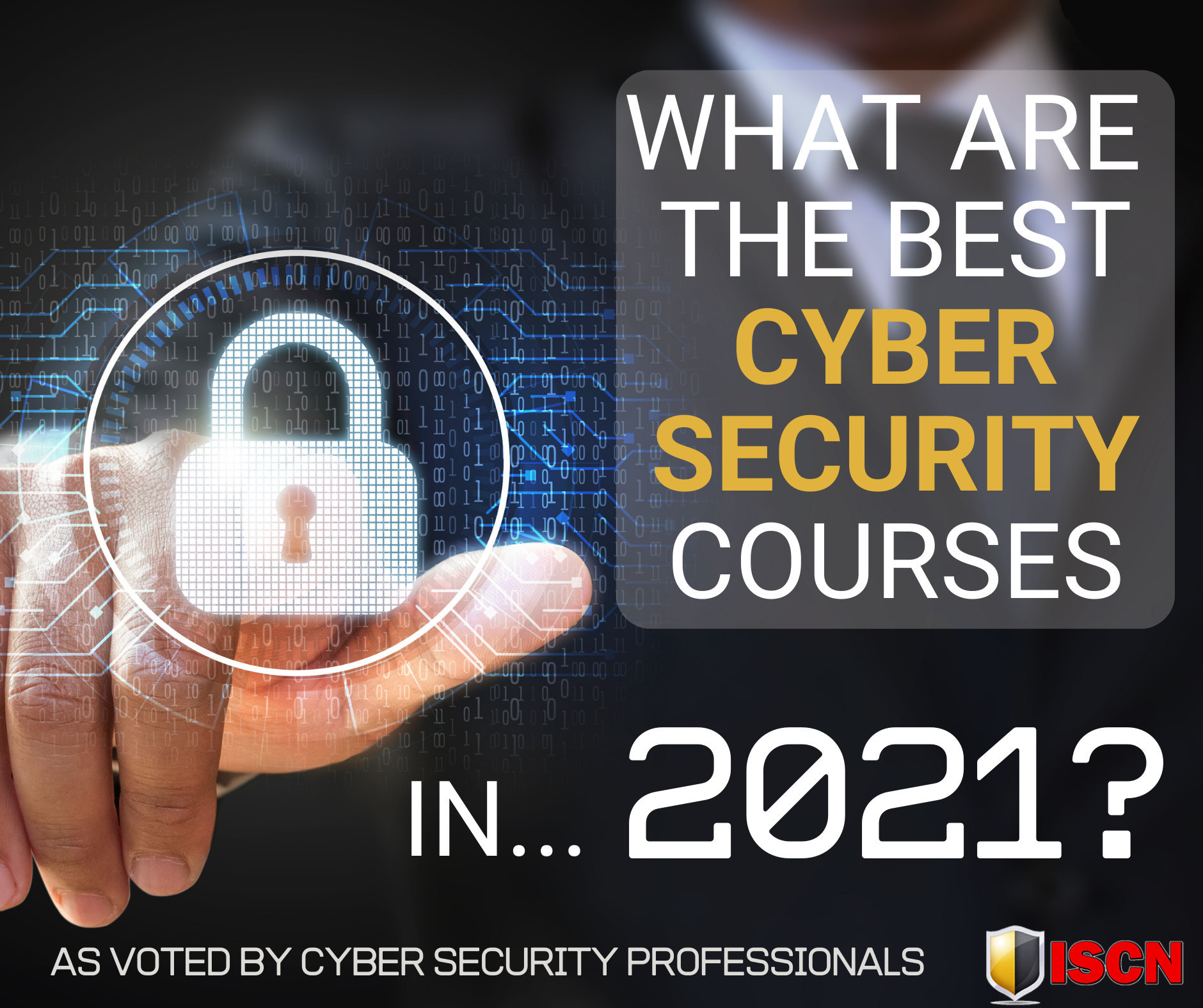 What are the Best Cyber Security Certifications in 2021? (List of the Top 10)
